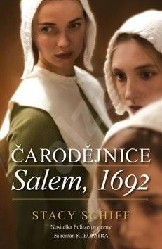 Čarodějnice Salem, 1692 - Stacy Schiff