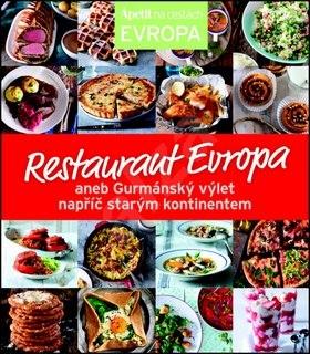 Restaurant Evropa: aneb Gurmánský výlet napříč starým kontinentem -
