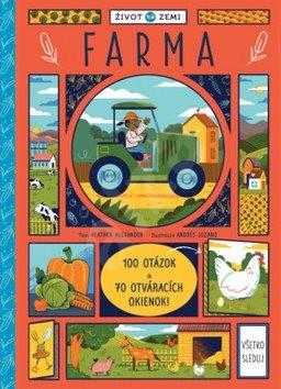 Život na Zemi Farma: 100 otázok a 70 otváracích okienok - Andrés Lozano; Heather Alexander