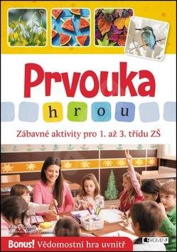 Prvouka hrou: Zábavné aktivity pro 1. až 3. třídu ZŠ - Radek Machatý