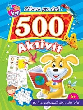 Zábava pre deti 500 aktivít Psík: Kniha nekonečných aktivít! -