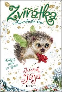 Zvířátka z Kouzelného lesa Ježeček Jája: Laskavy příběh pro nejmenší - Lily Small