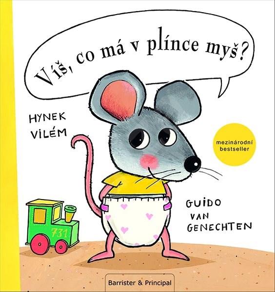 Víš, co má v plínce myš? - Guido van Genechten