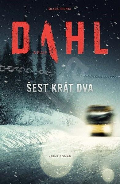 Šest krát dva - Arne Dahl