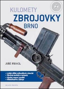 Kulomety Zbrojovky Brno - Jiří Fencl