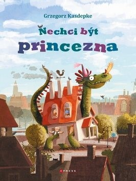 Nechci být princezna - Grzegorz Kasdepke