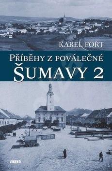 Příběhy z poválečné Šumavy 2 - Karel Fořt