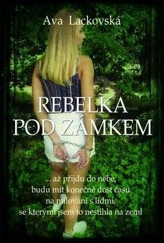 Rebelka pod zámkem - Ava Lackovská
