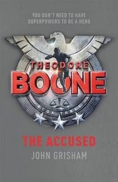 Theodore Boone The Accuused - John Grisham