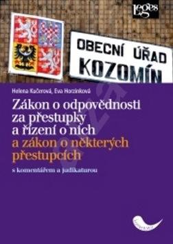 Zákon o odpovědnosti za přestupky a řízení o nich: A zákon o některých přestupcích s komentářem a ju - Helena Kučerová; Eva Horzinková