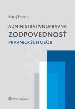 Administratívnoprávna zodpovednosť právnických osôb - Matej Horvat