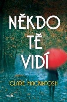Někdo tě vidí - Clare Mackintosh