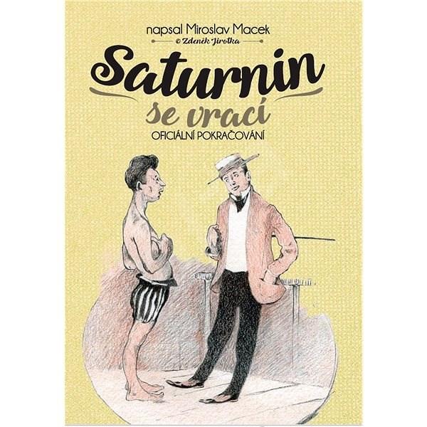 Saturnin se vrací: Oficiální pokračování - Miroslav Macek