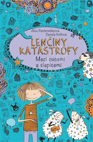 Lenčiny katastrofy: Mezi ovcemi a slepicemi - Alice Pantermüllerová