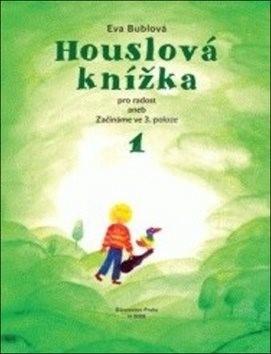 Houslová knížka pro radost: aneb Začínáme ve 3. poloze 1 - Eva Bublová