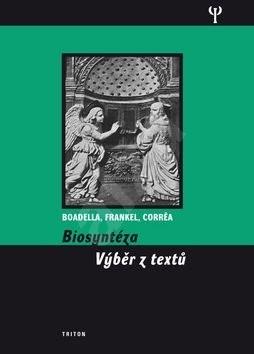 Biosyntéza: Výběr z textů - David Boadella