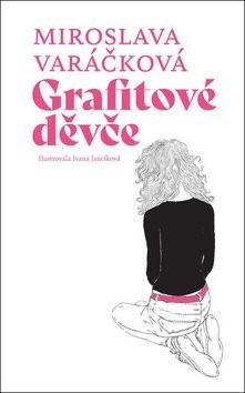 Grafitové děvče - Miroslava Varáčková