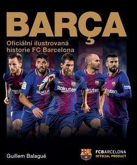 a5747cdc2e1d2 Barca Oficiální ilustrovaná historie FC Barcelona - Guillem Balague ...