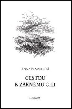 Cestou k zářnému cíli - Anna Pammrová