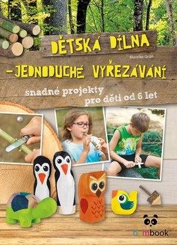 Dětská dílna: jednoduché vyřezávání - Mareike Grünová