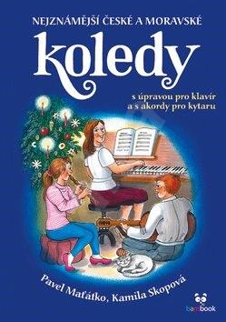 Nejznámější české a moravské koledy - Kamila Skopová; Pavel Maťátko