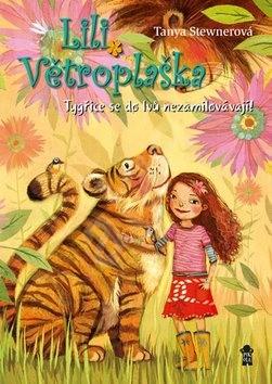 Tygřice se do lvů nezamilovávají!: Lili Větroplaška 2 - Tanya Stewnerová
