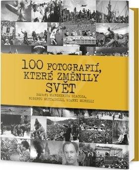 100 fotografií, které změnily svět - Federica Guarnieri; Roberto Mottadelli