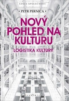 Nový pohled na kulturu: Logistika kultury - Petr Pernica