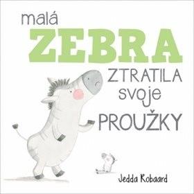 Malá zebra ztratila svoje proužky - Jedda Robaard