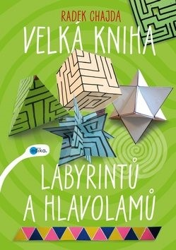 Velká kniha labyrintů a hlavolamů - Radek Chajda