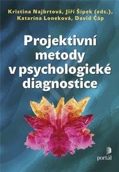 Projektivní metody v psychologické diagnostice - Kristina Najbrtová; Jiří Šípek; Katarína Loneková; David Čáp