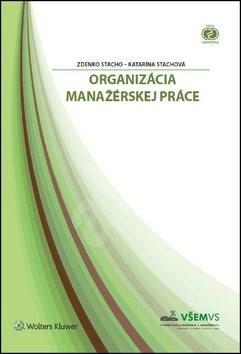 Organizácia manažérskej práce - Zdenko Stacho; Katarína Stachová