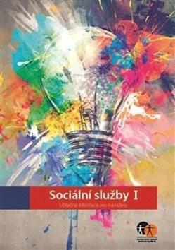 Sociální služby I.: Užitečné informace pro manažery -