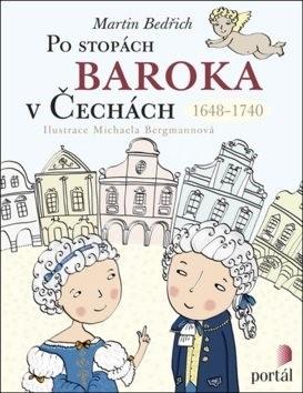 Po stopách baroka v Čechách: 1648-1740 - Martin Bedřich