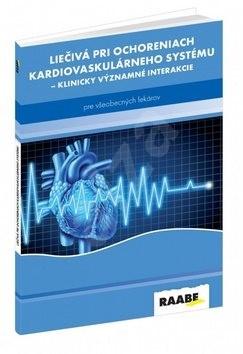 Liečivá pri ochoreniach kardiovaskulárneho systému: Klinicky významné interakcie pre všeobecných lek - Ľubomír Virág; Milan Kriška