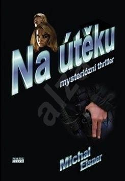 Na útěku - Michal Eisner