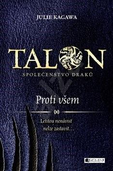 Talon Proti všem: Společenstvo draků - Julie Kagawa