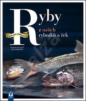 Ryby z našich rybníků a řek - Jacqueline Vogt; Ingo Swoboda