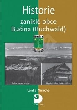 Historie zaniklé obce Bučina (Buchwald) - Lenka Klímová
