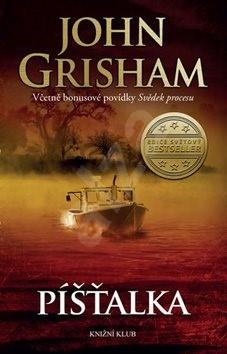 Píšťalka: Včetně bonusové povídky Svědek procesu - John Grisham