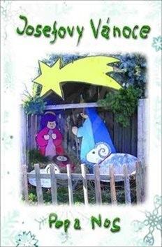 Josefovy vánoce - Pepa Nos