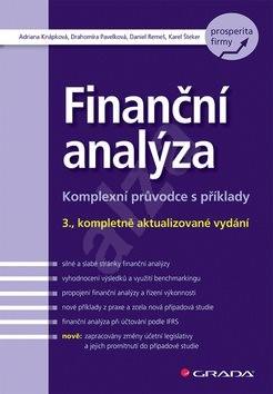 Finanční analýza: Komplexní průvodce s příklady - 3., kompletně aktualizované vydání - Drahomíra Pavelková; Adriana Knápková
