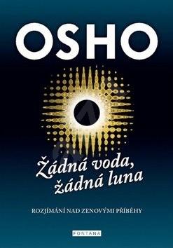 Žádná voda, žádná luna: Rozjímání nad zenovými příběhy - Osho