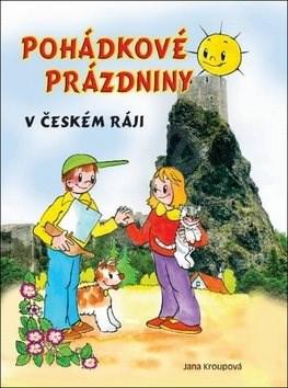 Pohádkové prázdniny v Českém ráji - Jana Kroupová