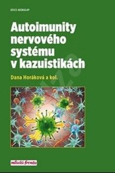 Autoimunity nervového systému v kazuistikách - Dana Horáková