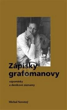 Zápisky grafomanovy: vzpomínky a deníkové záznamy - Michal Novotný