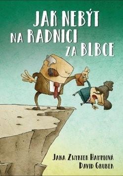 Jak nebýt na radnici za blbce - Jana Zwyrtek  Hamplová