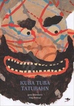 Kuba Tuba Tatubahn - Filip Pošivač; Jana Šrámková