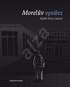Morelův vynález - Adolfo Bioy Casares