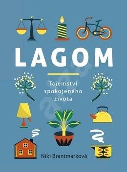 Lagom: tajemství spokojeného života - Niki Brantmarková
